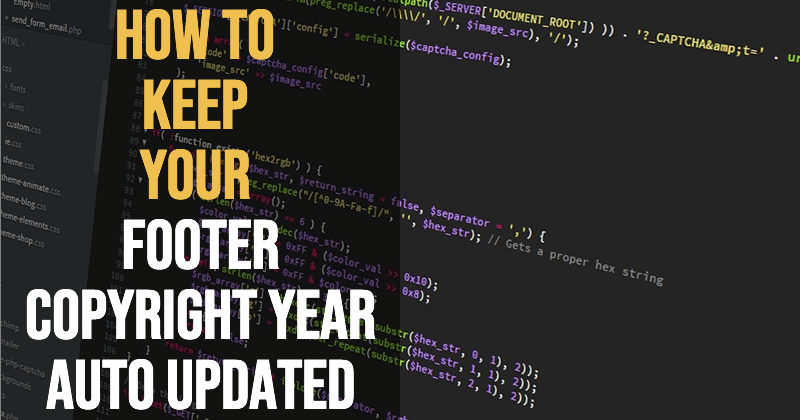How to keep your website footer copyright year auto updated.