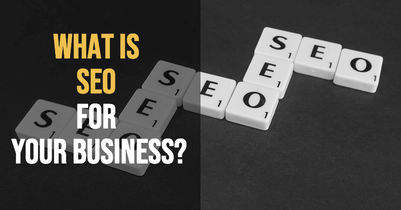 What is seo for your business?