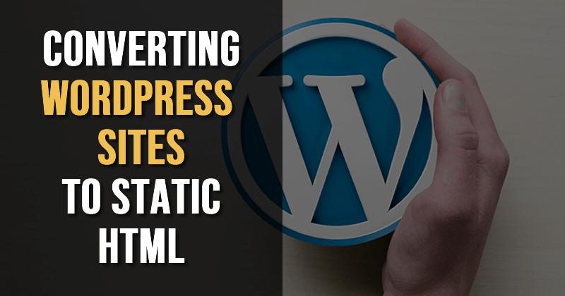 Converting wordpress sites to static html